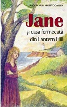 Jane si casa fermecata din Lantern Hill/Lucy Maud Mpntgomery