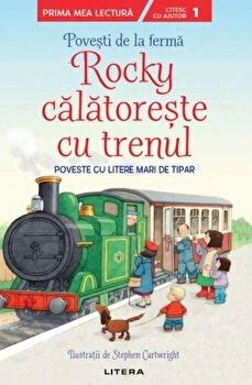 Povesti de la ferma. Rocky calatoreste cu trenul. Poveste cu litere mari de tipar. Nivelul 1/***