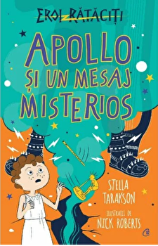 Apollo si un mesaj misterios. Eroi rataciti/Stella Tarakson
