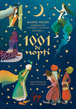 Imagine 1001 De Nopti - Basme Arabe Istorisite Eusebiu Camilar, Volumul I - eusebiu