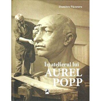 In atelierul lui Aurel Pop/Dumitru Pacuraru poza cate