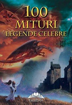 100 mituri si legende celebre/Tatiana V. Muraieva imagine elefant.ro 2021-2022