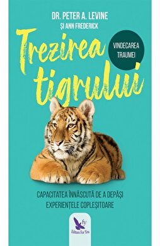 Trezirea tigrului/Peter A. Levine, Frederick Ann imagine elefant.ro 2021-2022