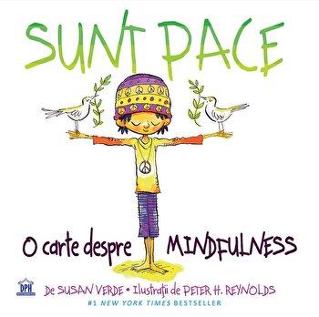 Sunt pace - O carte despre mindfulness/Susan Verde imagine elefant.ro