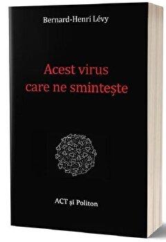 Acest virus care ne sminteste - Carte/Bernard-Henri Levy imagine