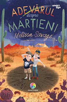 Adevarul despre martieni/Melissa Savage