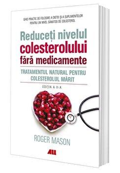 Reduceti nivelul colesterolului fara medicamente/Roger Mason imagine elefant.ro 2021-2022