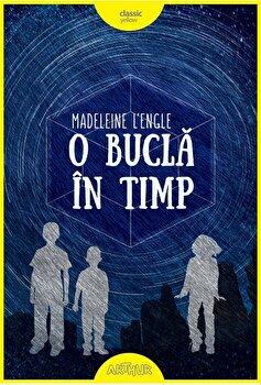 O bucla in timp 1. O bucla in timp/Madeleine L'Engle