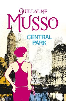 Central Park (Editie necartonata)/Guillaume Musso imagine