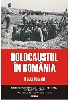 Holocaustul in Romania/Radu Ioanid