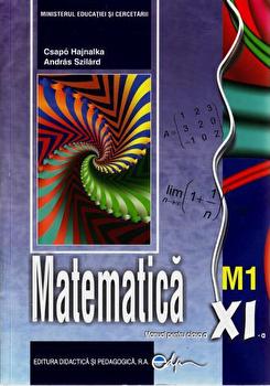 Matematica M1. Manual clasa a XI-a/Szilard Andras, Hajnalka Csapo imagine elefant.ro 2021-2022