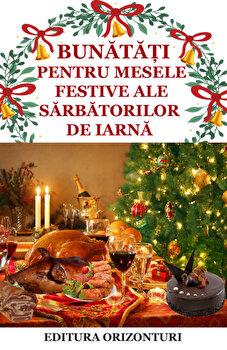 Bunatati pentru mesele festive ale sarbatorilor de iarna/*** imagine elefant.ro 2021-2022