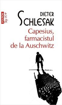 Capesius, farmacistul de la Auschwitz (Top 10+)/Dieter Schlesak imagine elefant.ro