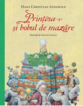 Printesa si bobul de mazare/Hans Christian Andersen