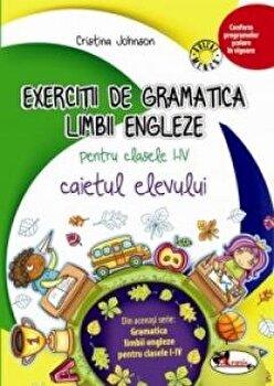 Exercitii de gramatica limbii engleze. Caiet pentru clasele I-IV/Cristina Johnson