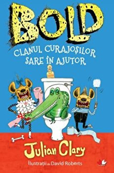 Bold. Clanul curajosilor sare in ajutor/Julian Clary, David Roberts imagine