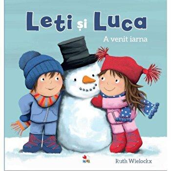 Leti si Luca. A venit iarna/Ruth Wielockx