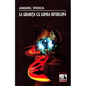 La granita cu lumea interlopa/Anghel Stoica imagine