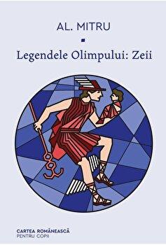 Legendele Olimpului: Zeii/Alexandru Mitru imagine elefant.ro 2021-2022