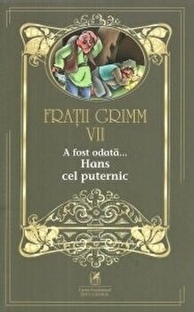 Fratii grimm vol.7 a fost odata…hans cel puternic/Fratii Grimm