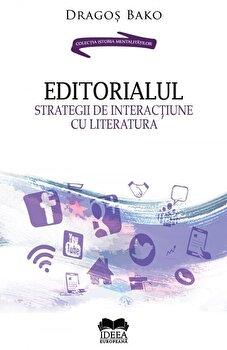 Editorialul. Strategii de interactiune cu literatura/Dragos Bako imagine