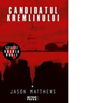 Candidatul Kremlinului (seria Vrabia rosie- Palatul tradarilor)/Jason Matthews imagine