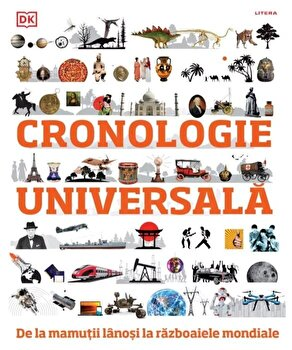 Cronologie universala. De la mamutii lanosi la razboaiele mondiale/***