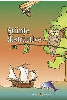 Stiinte distractive/Ala Bujor imagine elefant.ro 2021-2022