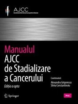 Manualul AJCC de stadializare a cancerului/Mahul B. Amin,Stephen B. Edge,Frederick L. Greene imagine