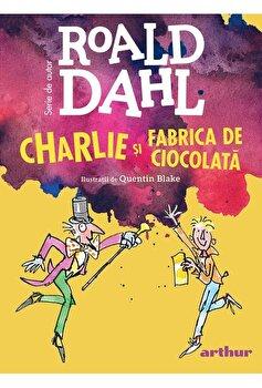 Charlie si fabrica de ciocolata/Roald Dahl imagine elefant.ro 2021-2022