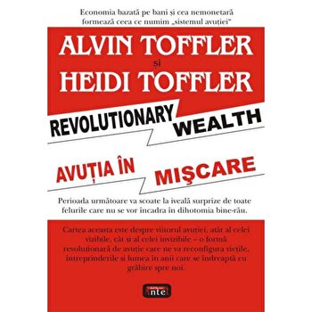 Avutia in miscare/Alvin Toffler, Heidi Toffler imagine elefant.ro 2021-2022