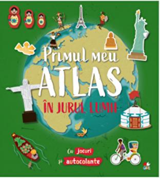 Primul meu atlas. In jurul lumii/***