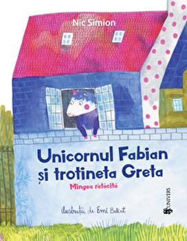 Unicornul Fabian și trotineta Greta. Mingea ratacita/Nic Simion