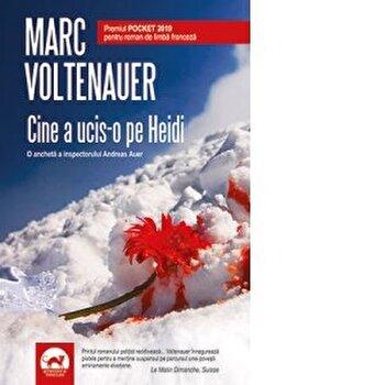 Cine a ucis-o pe Heidi/Marc Voltenauer imagine