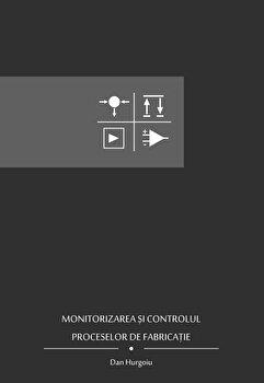 Monitorizarea si controlul pro. de fabricatie/Dan Hurgoiu imagine elefant.ro 2021-2022