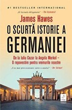 O scurta istorie a Germaniei/James Hawes imagine
