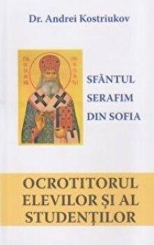 Sfantul Serafim din Sofia, ocrotitorul elevilor si al studentilor/Dr. Andrei Kostriukov poza cate