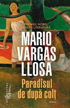 Paradisul de dupa colt/Mario Vargas Llosa imagine elefant.ro
