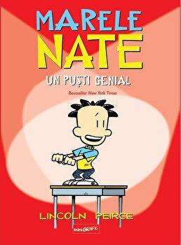 Romanele grafice cu Marele Nate: un pusti genial/Lincoln Peirce