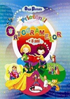 Prietenii ortogramelor +8 ani, ed a 2-a/Olga Piriiala