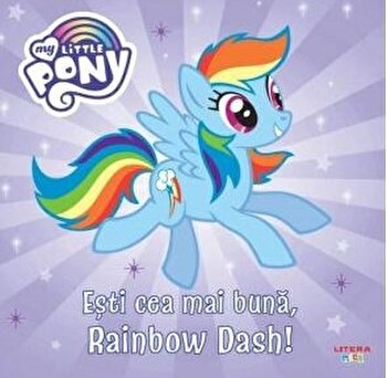 My little pony. Esti cea mai buna, Rainbow Dash!/***
