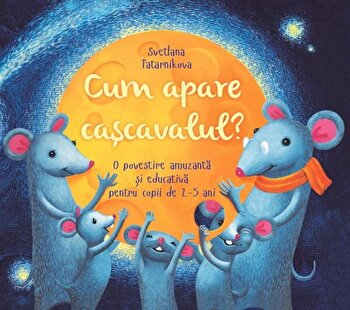 Cum apare cascavalul? O poveste amuzanta si educativa pentru copii de 2-5 ani/Svetlana Tatarnikova imagine elefant.ro 2021-2022
