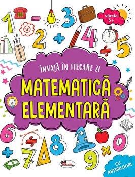 Invata in fiecare zi matematica elementara/***