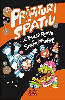 Prajituri in spatiu/Philip Reeve, Sarah McIntyre