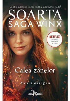 Soarta Saga Winx. Calea zanelor - film pe netxlix/Ava Corrigan