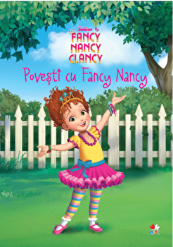 Disney. Fancy Nancy Clancy. Povesti cu Fancy Nancy/***