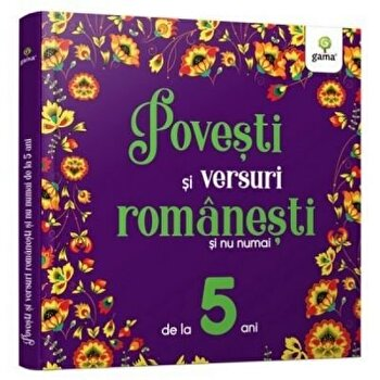 Povesti si versuri romanesti si nu numai pentru 5 ani/***