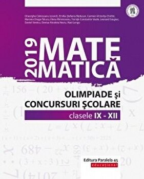 Matematica. Olimpiade si concursuri scolare 2019. Clasele IX-XII/Gheorghe Cainiceanu imagine elefant.ro 2021-2022