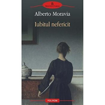 Iubitul nefericit-Alberto Moravia imagine
