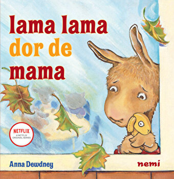 Lama lama dor de mama/Anna Dewdney imagine elefant.ro 2021-2022